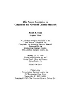 - 13th Annual Conference on Composites and Advanced Ceramic Materials, Part 1 of 2: Ceramic Engineering and Science Proceedings, Volume 10, Issue 7/8, e-kirja