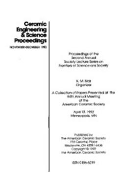 - Second Annual Society Lecture Series on Frontiers of Science and Society: Ceramic Engineering and Science Proceedings, Volume 13, Issue 11/12, ebook