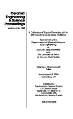 - 55th Conference on Glass Problems: Ceramic Engineering and Science Proceedings, Volume 16, Issue 2, ebook