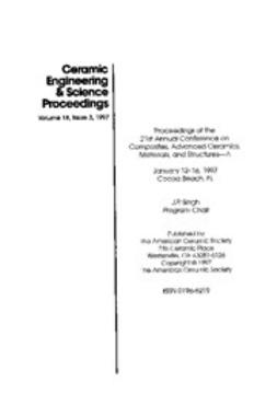 - 21st Annual Conference on Composites, Advanced Ceramics, Materials, and Structures: A: Ceramic Engineering and Science Proceedings, Volume 18, Issue 3, e-kirja