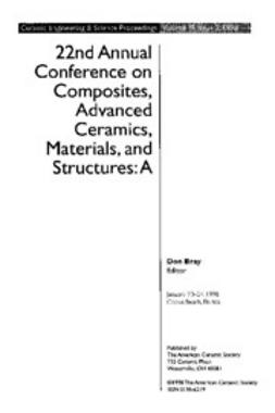 - 22nd Annual Conference on Composites, Advanced Ceramics, Materials, and Structures: A: Ceramic Engineering and Science Proceedings, Volume 19, Issue 3, ebook