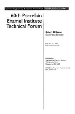 - 60th Porcelain Enamel Institute Technical forum: Ceramic Engineering and Science Proceedings, Volume 19, Issue 5, ebook