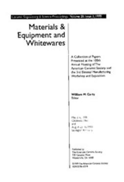 - Materials & Equipment/Whitewares: Ceramic Engineering and Science Proceedings, Volume 20, Issue 2, ebook