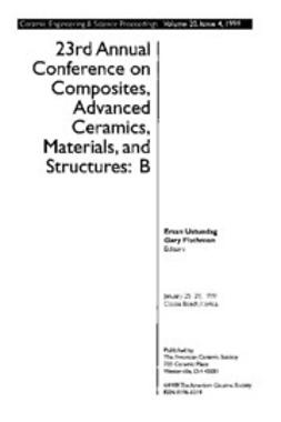 - 23nd Annual Conference on Composites, Advanced Ceramics, Materials, and Structures: B: Ceramic Engineering and Science Proceedings, Volume 20 Issue 4, e-kirja