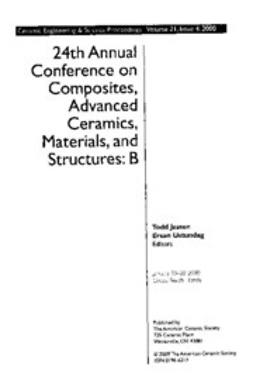 - 24th Annual Conference on Composites, Advanced Ceramics, Materials, and Structures: B: Ceramic Engineering and Science Proceedings, Volume 21, Issue 4, ebook
