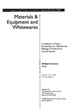 - Materials & Equipment/Whitewares: Ceramic Engineering and Science Proceedings, Volume 22, Issue 2, ebook