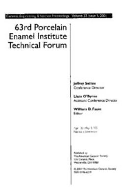 - 63rd Porcelain Enamel Institute Technical Forum: Ceramic Engineering and Science Proceedings, Volume 22, Issue 5, ebook
