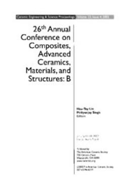 - 26th Annual Conference on Composites, Advanced Ceramics, Materials, and Structures: B: Ceramic Engineering and Science Proceedings, Volume 23, Issue 4, ebook