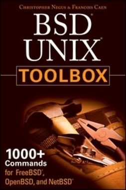 Caen, Francois - BSD UNIX Toolbox: 1000+ Commands for FreeBSD, OpenBSD and NetBSD, ebook