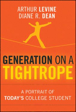 Dean, Diane R. - Generation on a Tightrope: A Portrait of Today's College Student, ebook