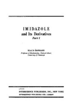 Hofmann, Klaus - The Chemistry of Heterocyclic Compounds, Imidazole and Its Derivatives, ebook