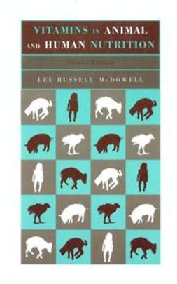 McDowell, Lee Russell - Vitamins in Animal and Human Nutrition, ebook