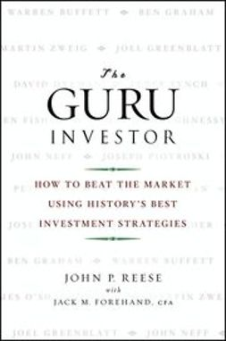 Reese, John P. - The Guru Investor: How to Beat the Market Using History's Best Investment Strategies, ebook