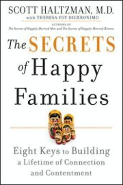 Haltzman, Scott - The Secrets of Happy Families: Eight Keys to Building a Lifetime of Connection and Contentment, ebook
