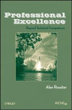 Rossiter, Alan P. - Professional Excellence: Beyond Technical Competence, ebook