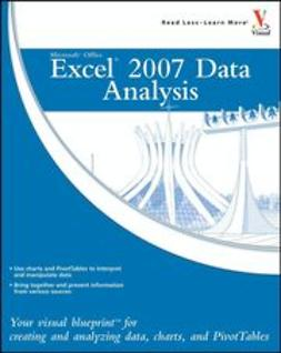 Etheridge, Denise - Microsoft Office Excel 2007 Data Analysis: Your Visual Blueprint for Creating and Analyzing Data, Charts, and PivotTables, ebook