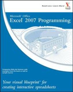 Etheridge, Denise - Microsoft<sup>®</sup> Office Excel<sup>®</sup> 2007 Programming: Your visual blueprint<sup><small>TM</small></sup> for creating interactive spreadsheets, ebook