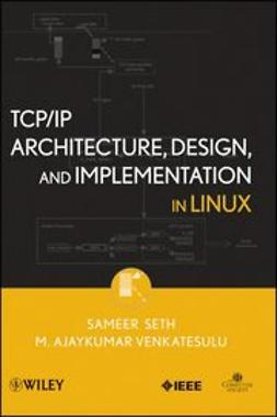 Seth, Sameer - TCP/IP Architecture, Design and Implementation in Linux, ebook