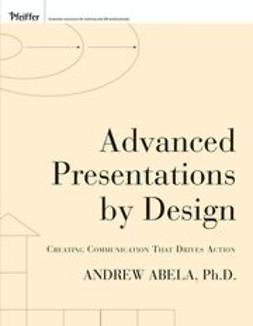 Abela, Andrew - Advanced Presentations by Design: Creating Communication that Drives Action, ebook