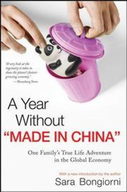 "Bongiorni, Sara - A Year Without ""Made in China"": One Family's True Life Adventure in the Global Economy, ebook"
