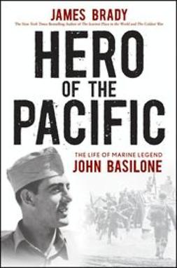Brady, James - Hero of the Pacific: The Life of Marine Legend John Basilone, ebook
