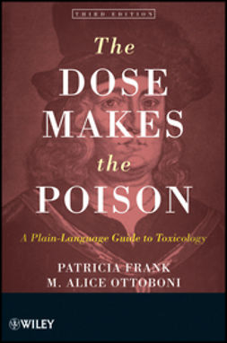 Frank, Patricia - The Dose Makes the Poison: A Plain-Language Guide to Toxicology, ebook