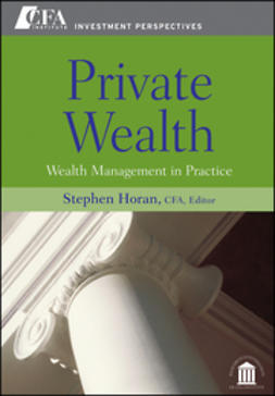 Horan, Stephen M. - Private Wealth: Wealth Management In Practice, ebook