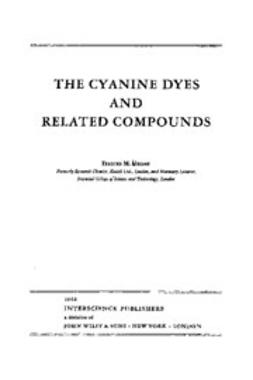 Hamer, Frances M. - The Chemistry of Heterocyclic Compounds, The Cyanine Dyes and Related Compounds, ebook