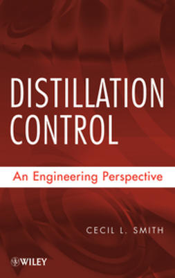 Smith, Cecil - Distillation Control: An Engineering Perspective, ebook