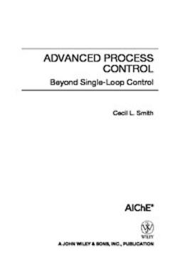 Smith, Cecil - Advanced Process Control: Beyond Single Loop Control, ebook