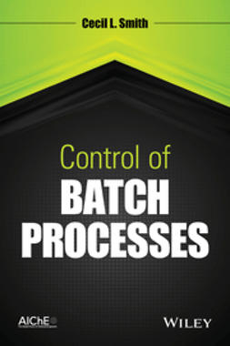 Smith, Cecil L. - Control of Batch Processes, ebook