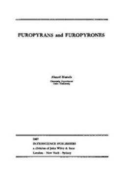 Mustafa, Ahmed - The Chemistry of Heterocyclic Compounds, Furopyrans and Furopyrones, ebook