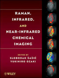 Sasic, Slobodan - Raman, Infrared, and Near-Infrared Chemical Imaging, e-kirja
