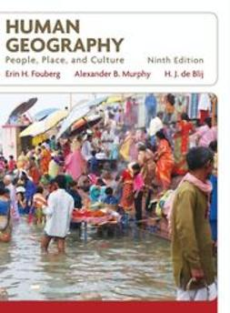 Fouberg, Erin H. - Human Geography: People, Place, and Culture, e-bok