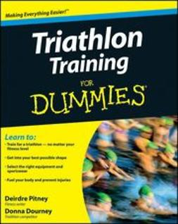 Dourney, Donna - Triathlon Training For Dummies<sup>&#174;</sup>, e-bok