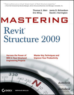 Weir, Thomas - Mastering Revit<sup>&#174;</sup> Structure 2009, ebook