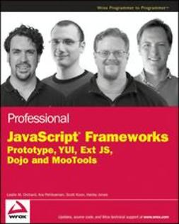 Orchard, Leslie M. - Professional JavaScript Frameworks: Prototype,YUI, ExtJS, Dojo and MooTools, ebook
