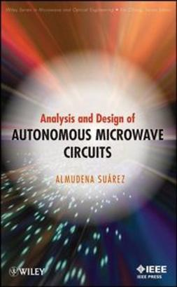 Suarez, Almudena - Analysis and Design of Autonomous Microwave Circuits, e-bok