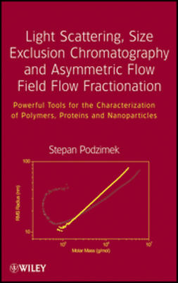 Podzimek, Stepan - Light Scattering, Size Exclusion Chromatography and Asymmetric Flow Field Flow Fractionation: Powerful Tools for the Characterization of Polymers, Proteins and Nanoparticles, ebook