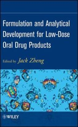 Zheng, Jack - Formulation and Analytical Development for Low-Dose Oral Drug Products, e-kirja