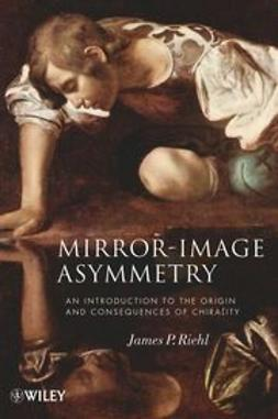 Riehl, James P. - Mirror-Image Asymmetry: An Introduction to the Origin and Consequences of Chirality, ebook