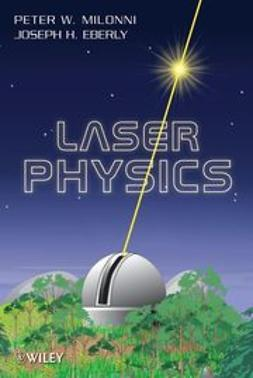 Milonni, Peter W. - Laser Physics, ebook