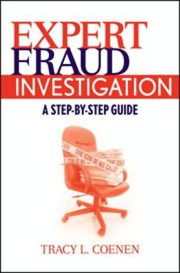 Coenen, Tracy L. - Expert Fraud Investigation: A Step-by-Step Guide, ebook