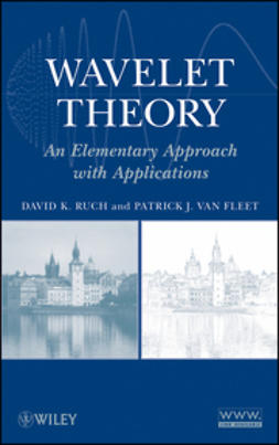 Ruch, David K. - Wavelet Theory: An Elementary Approach with Applications, ebook