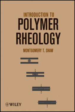 Shaw, Montgomery T. - Introduction to Polymer Rheology, e-bok