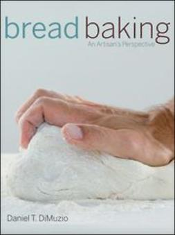 DiMuzio, Daniel T. - Bread Baking: An Artisan's Perspective, ebook