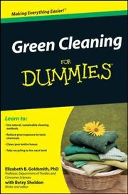 Goldsmith, Elizabeth B. - Green Cleaning For Dummies, ebook