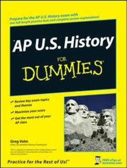 Velm, Greg - AP U.S. History For Dummies<sup>&#174;</sup>, ebook