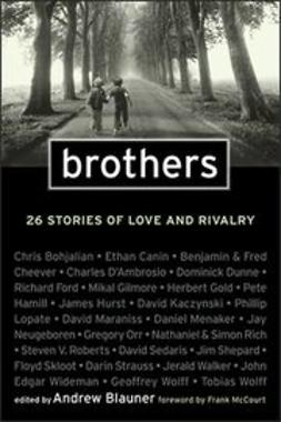 Blauner, Andrew - Brothers: 26 Stories of Love and Rivalry, ebook