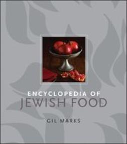 Marks, Gil - Encyclopedia of Jewish Food, e-kirja